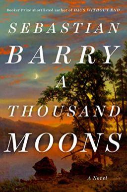 thousand moons by sebastian barry