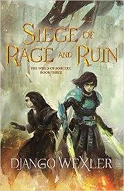 siege of rage and ruin by django wexler