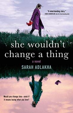she wouldnt change a thing by sarah adlakha