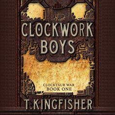 clockwork boys by t kingfisher audio