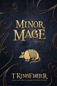 minor mage by t kingfisher