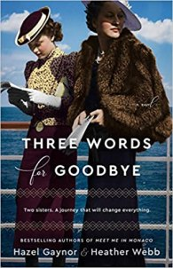 three words for goodbye by hazel gaynor and heather webb