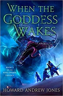 when the goddess wakes by howard andrew jones