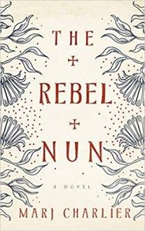 rebel nun by marj charlier