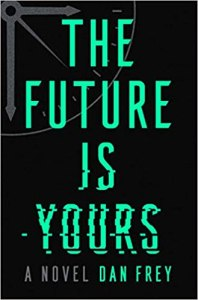 future is yours by dan frey