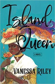 island queen by vanessa riley