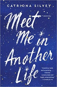 meet me in another life by catriona silvey