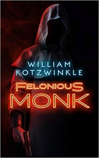 felonious monk by william kotzwinkle