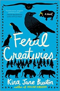 feral creatures by kira jane buxton