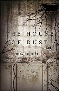 house of dust by noah broyles