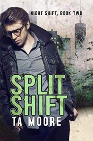 split shift by ta moore