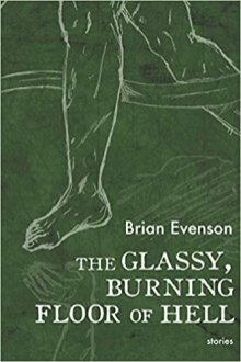 glassy burning floor of hell by brian evenson