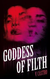 goddess of filth by v castro