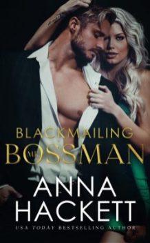 blackmailing mr bossman by anna hackett
