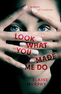 look what you made me do by elaine murphy