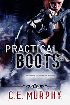 practical boots by ce murphy