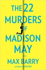 22 murders of madison may by max barry