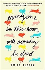 everyone in this room will someday be dead by emily austin