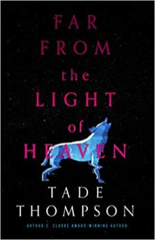 far from the light of heaven by tade thompson