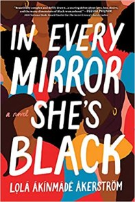 in every mirror shes black by lola akinmade akerstrom