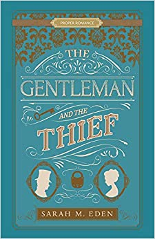 gentleman and the thief by sarah m eden