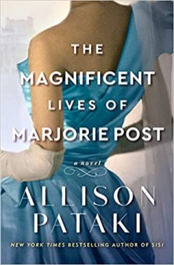 magnificent lives of marjorie post by allison pataki