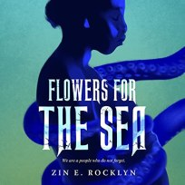 flowers for the sea by zin e rocklyn audio