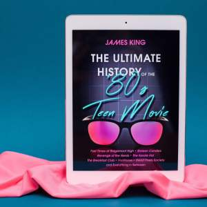 Read Remark book review - The Ultimate History of the '80s Teen Movie by James King