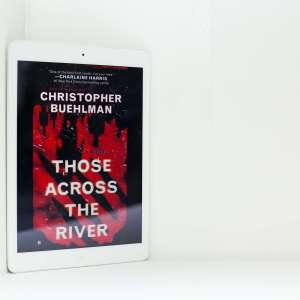 Read Remark Book Review - Those Across the River by Christopher Buehlman