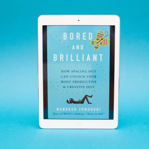 Read Remark Book Review - Bored and Brilliant by Manoush Zomorodi
