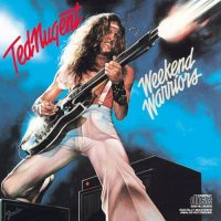 TED NUGENT - Weekend Warriors