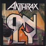 05-ANTHRAX-Only