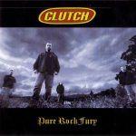 04-CLUTCH-Pure-Rock-Fury