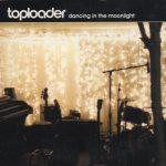 03-TOPLOADER-Dancing-In-The-Moonlight