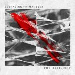 BETRAYING MARTYRS Resilient Pochette
