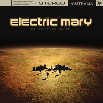 ELECTRIC MARY Mother