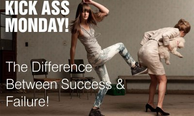 Kick Ass Monday- Ass Kicking Monday – This is the difference between success and failure…