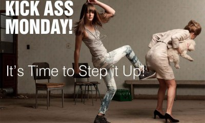 Kick Ass Monday- Ass Kicking Monday – It's Time to Step it Up!