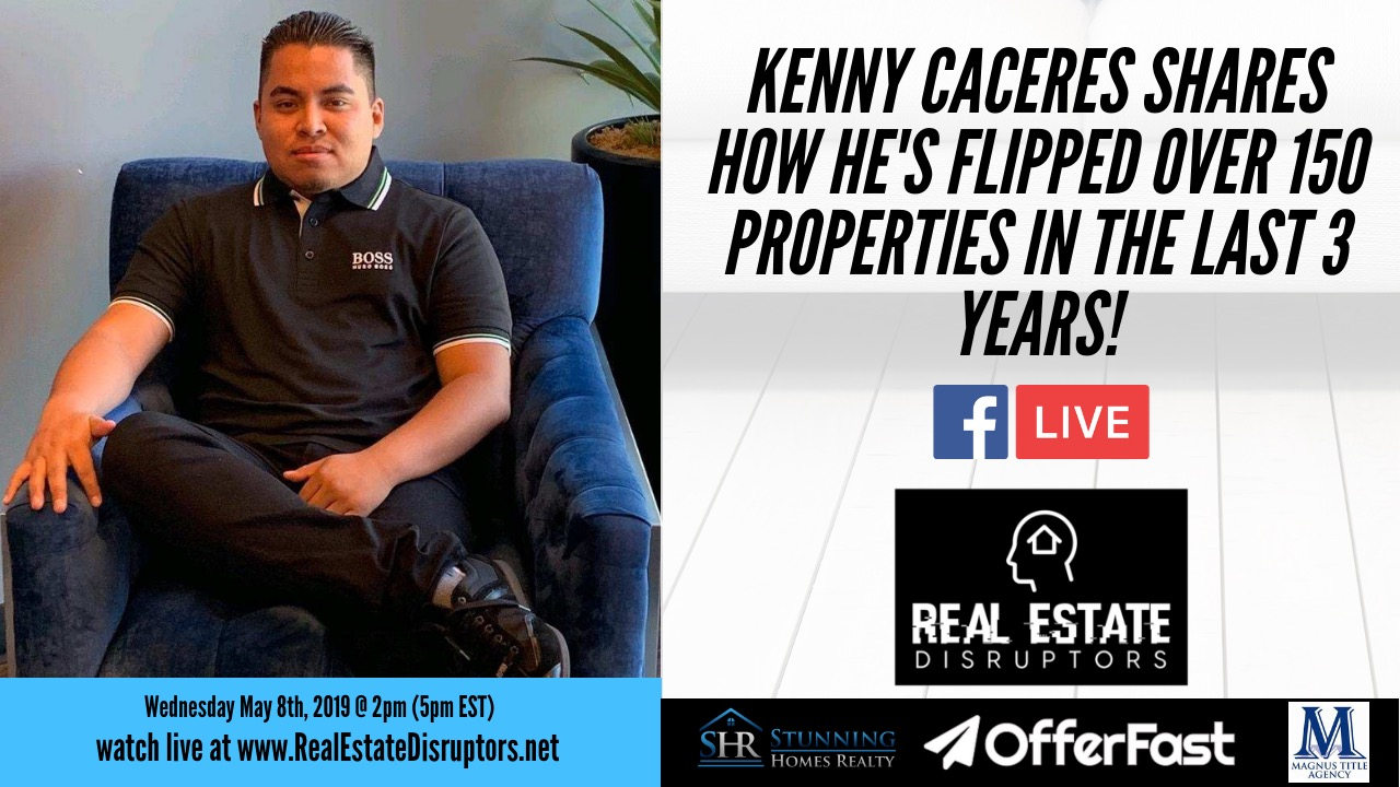 Kenny Caceres Shares How He's Flipped 150+ Properties In The Last 3 Years