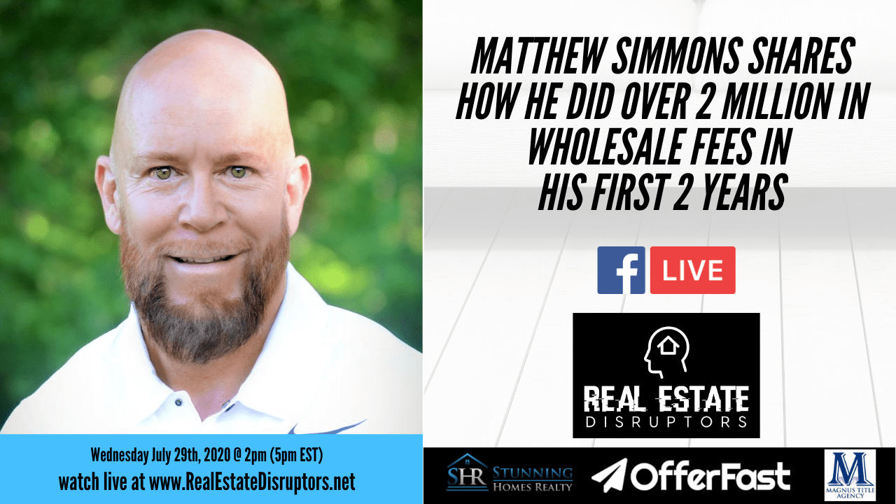 $2 Million in Wholesaling Fees? Matthew Simmons Shares How He Earned $2M in His First 2 Years of Wholesaling