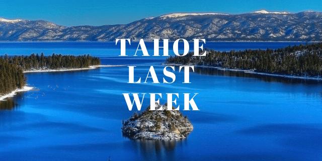 Tahoe Last Week
