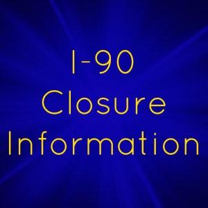 i90-300x300 I-90 Closures March 11-14, 2016