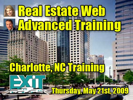 Charlotte NC Real Estate Web Strategy Advanced Training - Thursday, May 21st 2009