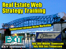 Tennessee Real Estate Web Strategy Training July 14th and 16th, 2009 - Exit MidSouth Realty serving Tennessee and Kentucky