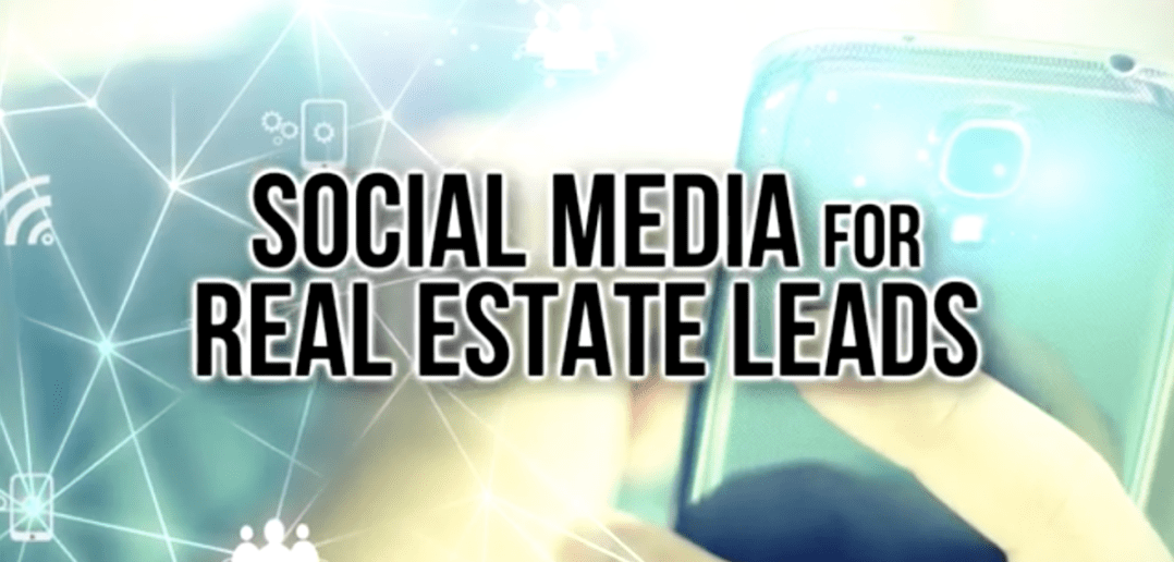 Social Media For Real Estate Leads
