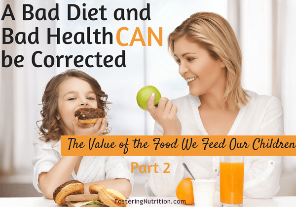 Bad diet, bad health CAN be Corrected