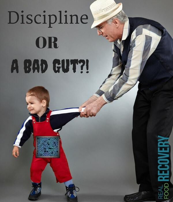 Discipline or Bad Gut