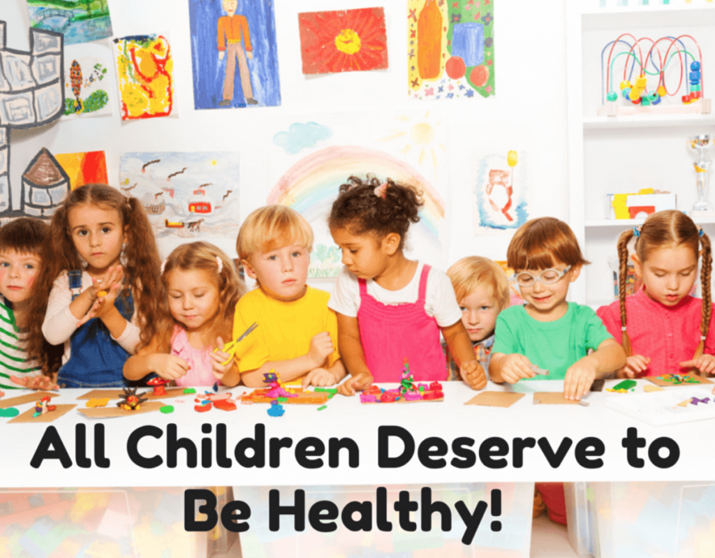 A Parent Knows ALL CHILDREN DESERVE TO BE HEALTHY
