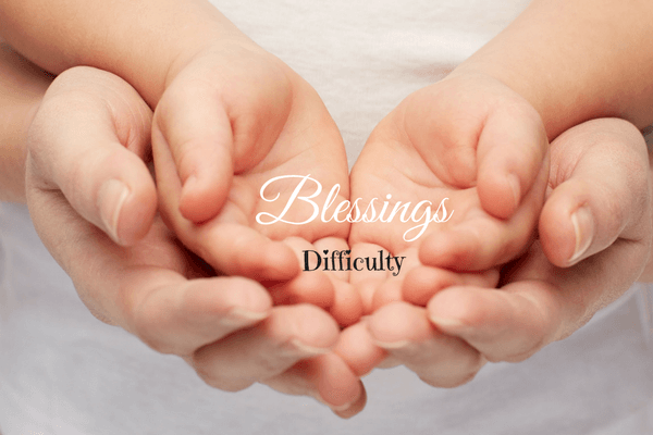 Blessings w Difficulty