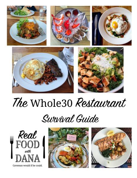 Whole30 Restaurant Survival Guide | Real Food with Dana